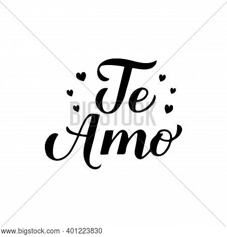 Te Amo Calligraphy Hand Lettering. I Love You Inscription In Spanish. Valentines Day Typography Post