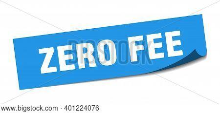 Zero Fee Sticker. Zero Fee Square Isolated Sign. Zero Fee