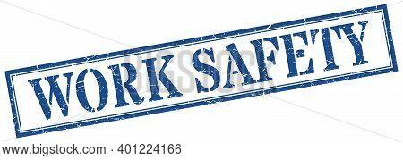 Work Safety Stamp. Work Safety Square Grunge Sign. Work Safety