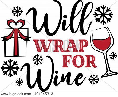 Will Wrap For Wine Quote On White Background