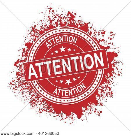 Attention Red Stamp Isolated On White Background. Attention Stamp. Attention. Attention Sign
