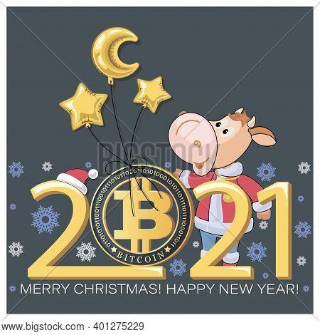 Bitcoin. Bull. Calf, Bull Chinese Symbol Of New Year 2021. Merry Christmas. Little Calf, Balloons.