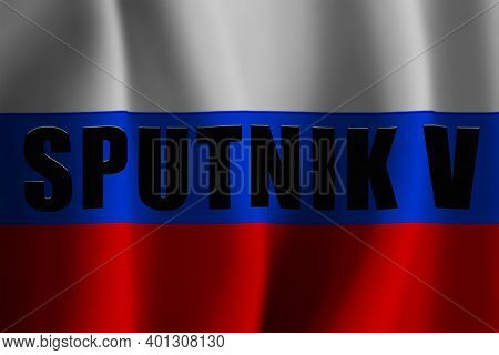 Russian Flag. Develops. Background. View From The Front. Tricolor. Inscription On The Flag - Vaccine