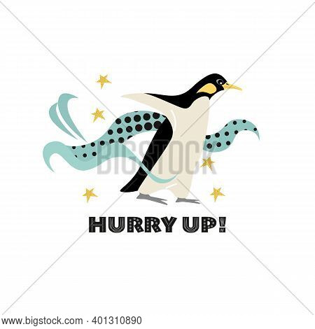 Hurry Up. Funny Motivational Picture With A Running Penguin. Vector Illustration In Flat Style