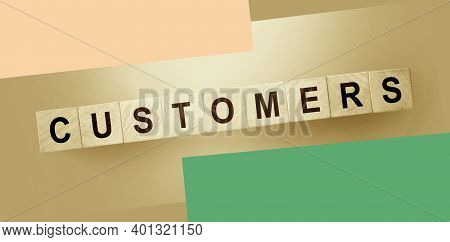 Customers Word On Wooden Blocks. Business Management And Marketing B2c Concept.