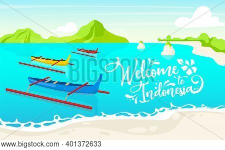 Welcome To Indonesia Flat Poster Vector Template. Boats In Lake. Waterscape. Banner, Leaflet Design.