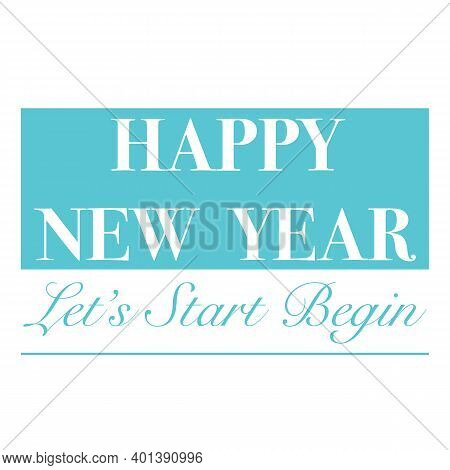 Lets Start Begin Quotes, Quotes To Starting The New Year 2021