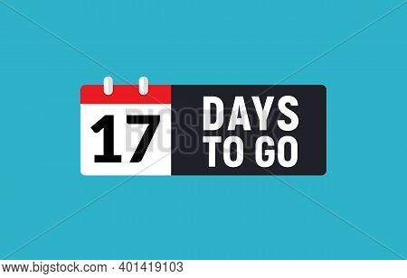 17 Days To Go Last Countdown Icon. Seventeen Days Go Sale Price Offer Promo Deal Timer, 17 Days Only