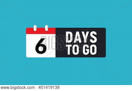 6 Days To Go Last Countdown Icon. Six Day Go Sale Price Offer Promo Deal Timer, 6 Days Only