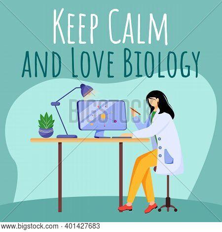 Keep Calm And Love Biology Social Media Post Mockup. Scientist Using Computer. Advertising Banner De