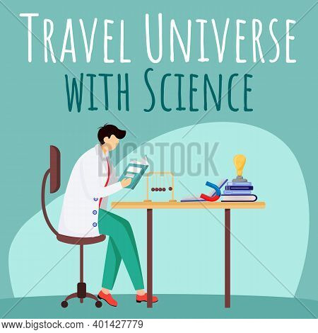 Travel Universe With Science Social Media Post Mockup. Scientist At Working Place. Advertising Web B