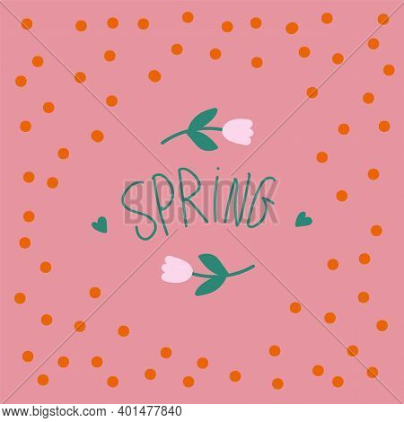 Poster Of Spring Cute Flowers.postcard Texture With A Flower In A Circle Of Dots. Natural Motifs Wit