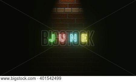 June Text Neon Light Colorful On Brick Wall Texture . 3d Rendering Illustration . Neon Symbol For Ju