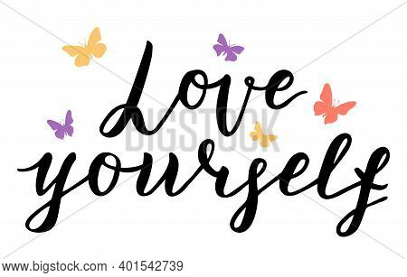 Love Yourself. Lettering Quote. Self-care Single Word. Modern Calligraphy Text Love Yourself Care. D