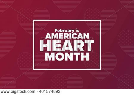 February Is American Heart Month. Holiday Concept. Template For Background, Banner, Card, Poster Wit