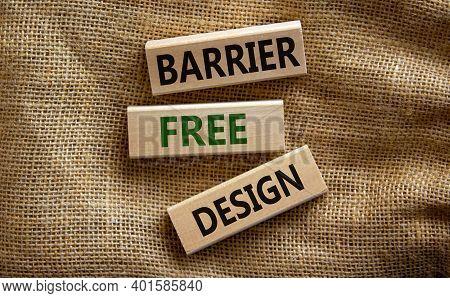 Barrier Free Design Symbol. Wooden Blocks With Words 'barrier Free Design' On Beautiful Canvas Backg