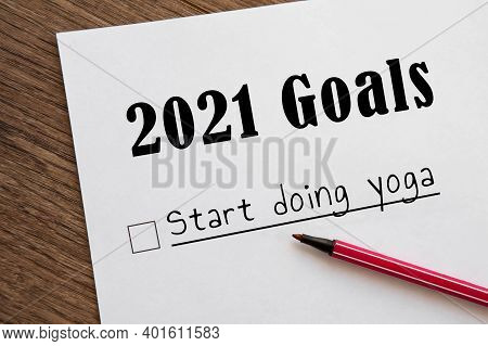 Planner Of Goals And Plans For 2021, A Sheet Of Paper With The Inscription Start Doing Yoga From To