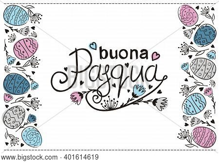 Italian Happy Easter Hand Drawn Greeting Card. Doodle Easter Typography With Flowers And Eggs. Vecto