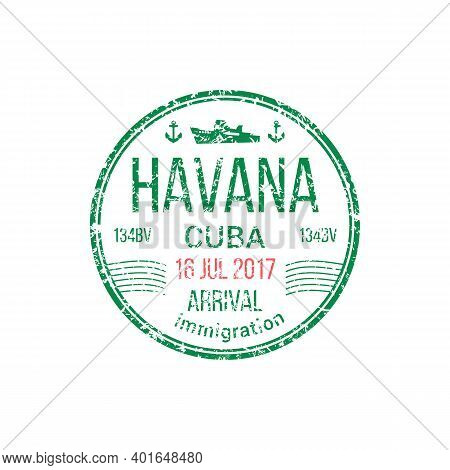 Arrival To Havana, Harbor Of Cuba Isolated Immigration Stamp. Vector Approved Mark To Pass Country B