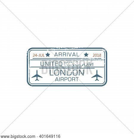 Visa Stamp Arrival To London, United Kingdom Isolated Grunge Passport Control Sign. Vector Uk Destin