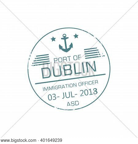 Port Of Dublin Immigration Officer Visa Stamp Isolated Round Sign With Date And Anchor. Vector Irela