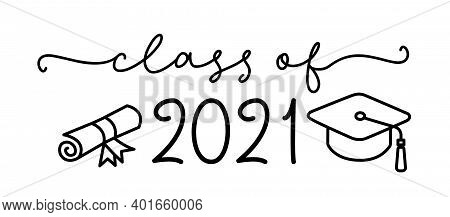 Class Of 2021. Graduation Logo With Cap And Diploma For High School, College Graduate. Template For
