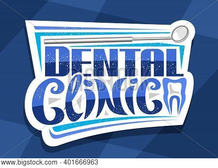 Vector Logo For Dental Clinic, Decorative Cut Paper Sign Board With Illustration Of Dental Mouth Mir