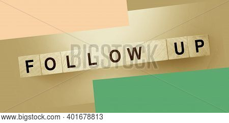 Follow Up Words Written On Wooden Building Blocks. Social Media Promotion Business Concept