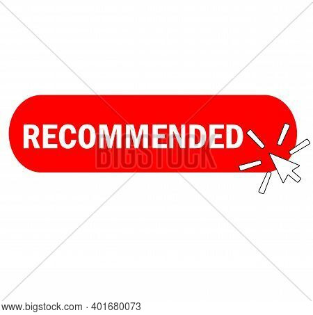 Recommended Badge Tag On White Background. Recommended Button. Recommended And Warranty Quality Sign