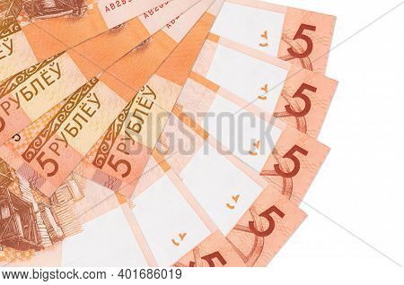 5 Belorussian Rubles Bills Lies Isolated On White Background With Copy Space Stacked In Fan Shape Cl