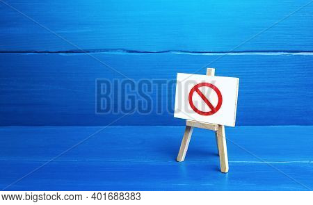 Easel With The Prohibition Sign No. Restricted Area. Absence. Restrictions And Sanctions. Inaccessib