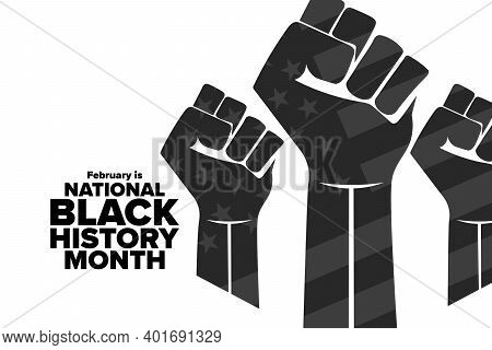 February Is National Black History Month. Holiday Concept. Template For Background, Banner, Card, Po