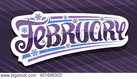 Vector Banner For February, Cut Paper Badge With Unique Curly Calligraphic Font, Decorative Art Stri