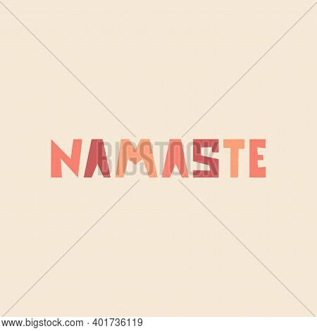 Namaste, Motivational Positive Quote. Yoga Center Emblem. Vector Vintage Illustration.