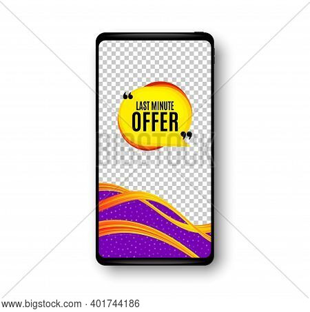 Last Minute Bubble. Phone Mockup Vector Banner. Hot Offer Chat Sticker Icon. Special Deal Label. Soc