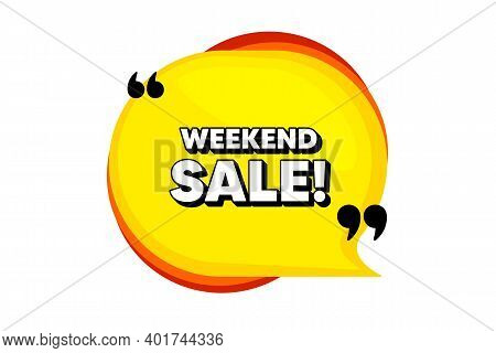 Weekend Sale. Yellow Speech Bubble Banner With Quotes. Special Offer Price Sign. Advertising Discoun