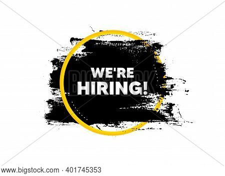 Were Hiring Symbol. Paint Brush Stroke In Circle Frame. Recruitment Agency Sign. Hire Employees Symb