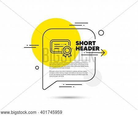 Certificate Line Icon. Speech Bubble Vector Concept. Verified Document Sign. Accepted Or Confirmed S