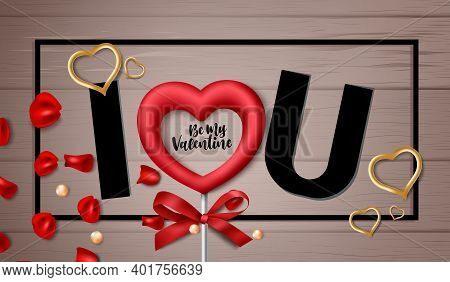 Valentine's Day Vector Background Concept. I Love You And Be My Valentine Text  In Wood Texture Back