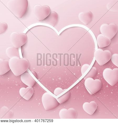 Valentines Day Background With 3d Pink Hearts And Frame. Wedding Design Elements. Vector Illustratio
