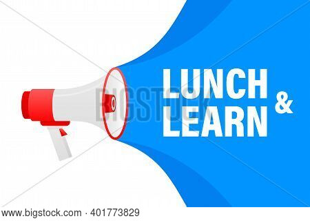 Megaphone With Blue Lunch And Learn. Vector Illustration.