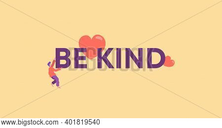 Be Kind Illustration. Call For Kindness And