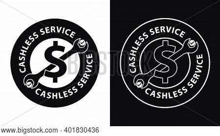 Cashless Service Stamp With Dollar Symbol And Spanner Vector Illustration, Free Service Concept,