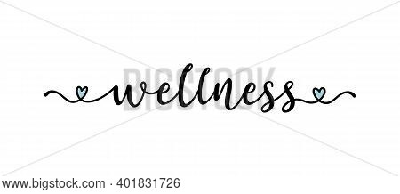 Hand Sketched Wellness Word As Banner. Lettering