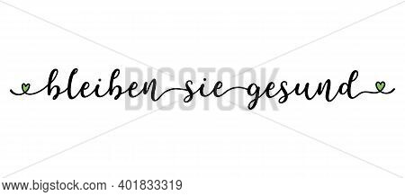 Hand Sketched Bleiben Sie Gesund Quote As Banner. Translated Stay Healthy. Lettering For Flyer, Head