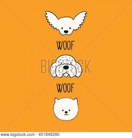 Cute Funny Dog, Puppy Faces, Chihuahua, Maltese, Pomeranian, Quote Woof. Hand Drawn Black And White