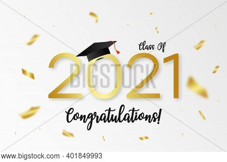 Class Of 2021. Graduation Banner With Gold Numbers, Graduate Academic Cap And Golden Confetti. Conce