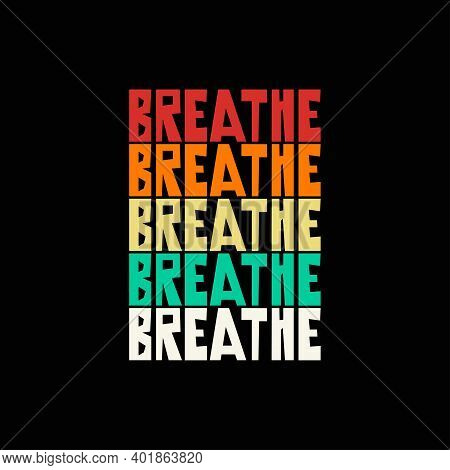 Breathe. Yoga  Sign At Fitness Class, Inspirational Message