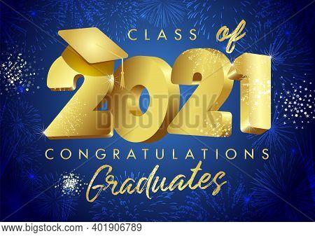 Class Of 2021 Year Graduation Banner, Awards Concept. Class Off Holiday Invitation Card. 3d Golden D