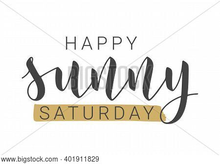 Vector Stock Illustration. Handwritten Lettering Of Happy Sunny Saturday. Template For Banner, Postc